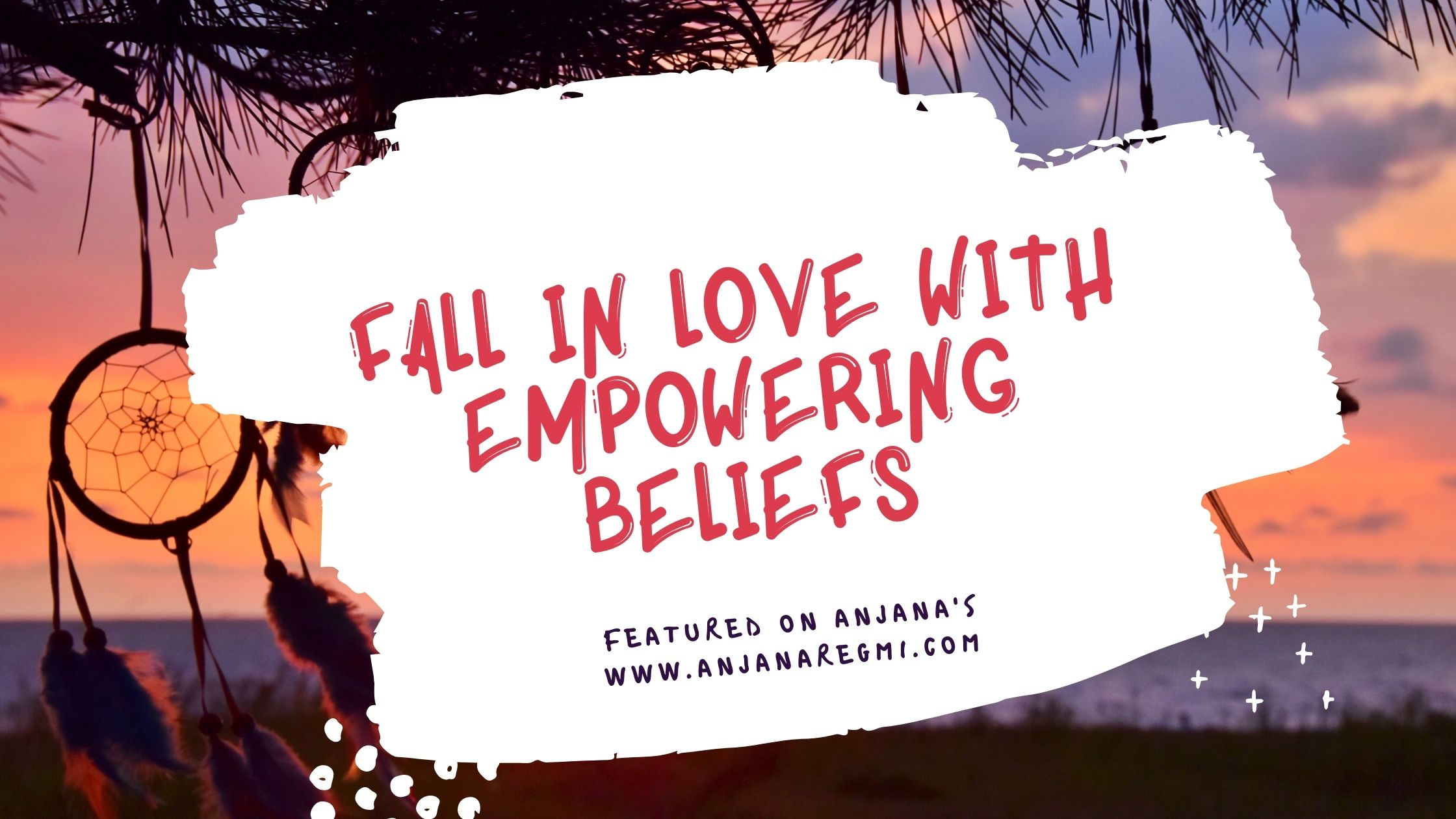 Fall in love with empowering beliefs